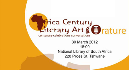 AUTHORS AND SCHOLARS CELEBRATE A CENTURY OF PAN AFRICAN LETTERS AND CULTURAL AFFIRMATION